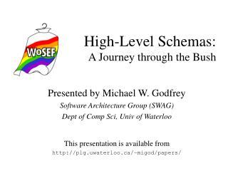 High-Level Schemas: A Journey through the Bush