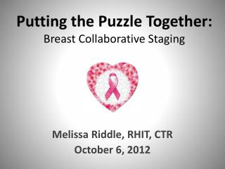 Putting the Puzzle Together: Breast Collaborative Staging