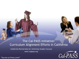 The Cal-PASS Initiative:  Curriculum Alignment Efforts in California