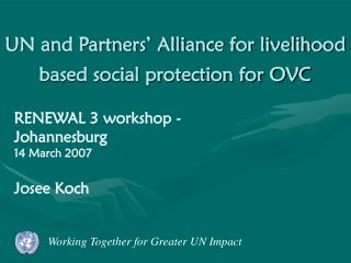 UN and Partners' Alliance for livelihood based social protection for OVC