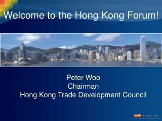 Peter Woo Chairman Hong Kong Trade Development Council