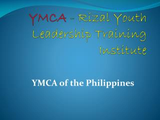 YMCA  -  Rizal Youth Leadership Training Institute