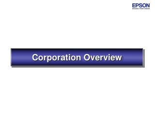 Corporation Overview