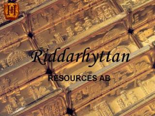 1997  Riddarhyttan listed on the Stockholm Stock Exchange's SBI list.