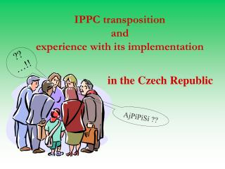 IPPC  transposition  and  experience  with its  implementation