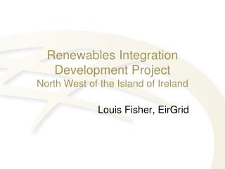 Renewables Integration Development Project  North West of the Island of Ireland