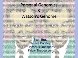 Personal Genomics & Watson's Genome