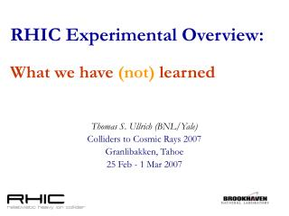 RHIC Experimental Overview: What we have  (not)  learned