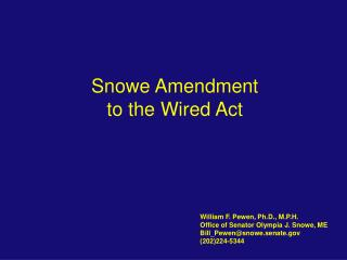 Snowe Amendment  to the Wired Act