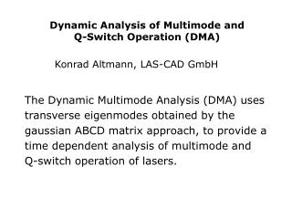 Dynamic Analysis of Multimode and  Q-Switch Operation DMA