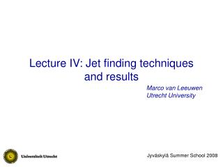 Lecture IV: Jet finding techniques and results