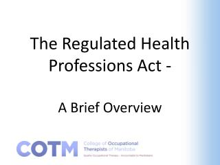 The Regulated Health Professions Act -  A Brief Overview