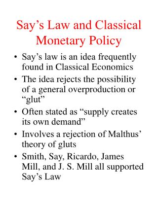 Say s Law and Classical Monetary Policy