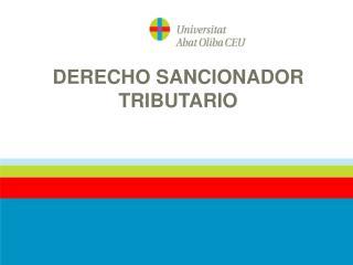 DERECHO SANCIONADOR TRIBUTARIO