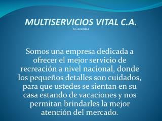 MULTISERVICIOS VITAL C.A. Rif. J-31322983-8