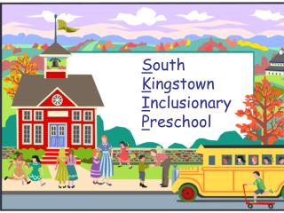S outh  K ingstown  I nclusionary  P reschool
