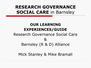 RESEARCH GOVERNANCE           SOCIAL CARE  in Barnsley
