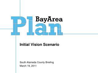 Initial Vision Scenario