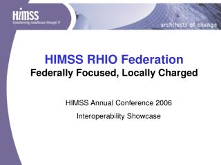HIMSS RHIO Federation Federally Focused, Locally Charged