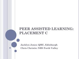 PEER ASSISTED LEARNING: PLACEMENT C
