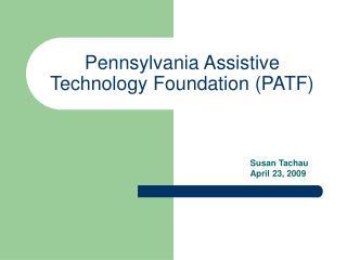 Pennsylvania Assistive Technology Foundation (PATF)