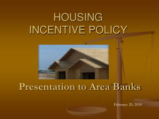 HOUSING INCENTIVE POLICY