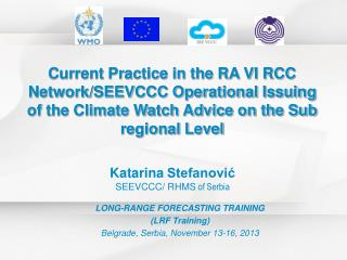 Katarina Stefanović SEEVCCC/ RHMS  of Serbia