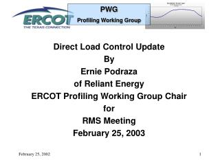 Direct Load Control Update By Ernie Podraza of Reliant Energy ERCOT Profiling Working Group Chair