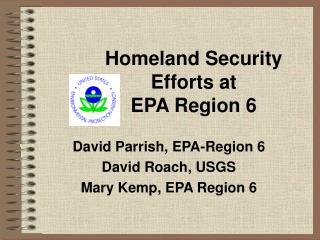 Homeland Security Efforts at  EPA Region 6