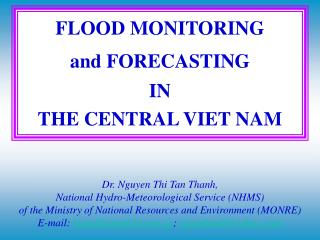 FLOOD MONITORING  and FORECASTING IN  THE CENTRAL VIET NAM