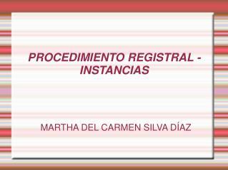 PROCEDIMIENTO REGISTRAL - INSTANCIAS