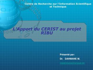 L�Apport du CERIST au projet RIBU