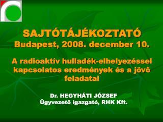 Dr. HEGYHÁTI JÓZSEF Ügyvezető igazgató, RHK Kft.