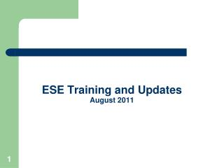 ESE Training and Updates August 2011