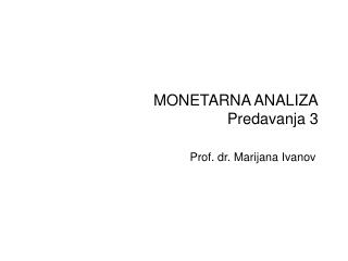 MONETARNA ANALIZA Predavanja 3