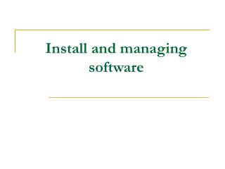 Install and managing software