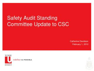 Safety Audit Standing Committee Update to CSC