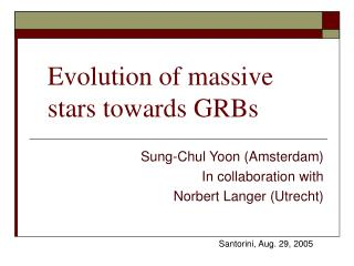 Evolution of massive stars towards GRBs