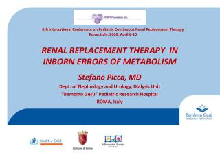 RENAL REPLACEMENT THERAPY  IN INBORN ERROR S  OF METABOLISM
