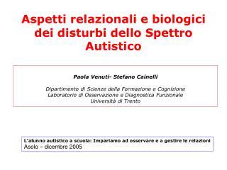 Aspetti relazionali e biologici dei disturbi dello Spettro Autistico