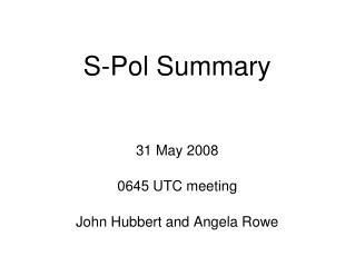 S-Pol Summary