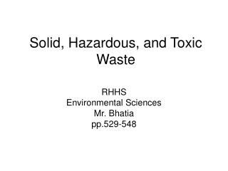 Solid, Hazardous, and Toxic Waste