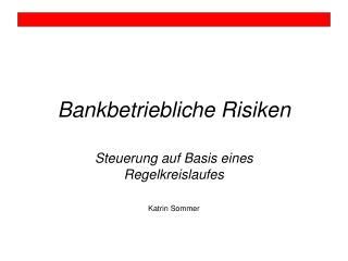 Bankbetriebliche Risiken