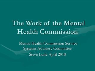 The Work of the Mental Health Commission
