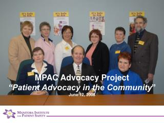 MPAC Advocacy Project �Patient Advocacy in the Community � June 12, 2008