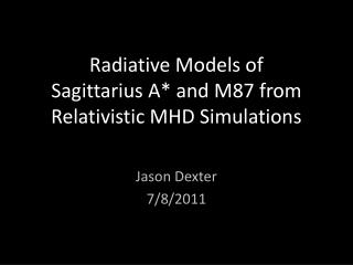 Radiative Models of  Sagittarius A* and M87 from Relativistic MHD Simulations