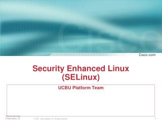 Security Enhanced Linux (SELinux)