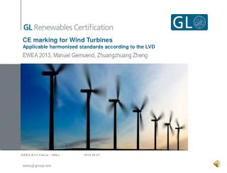 CE marking for Wind Turbines Applicable harmonised standards according to the LVD