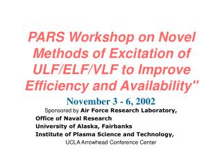November 3 - 6, 2002 Sponsored by  Air Force Research Laboratory, Office of Naval Research