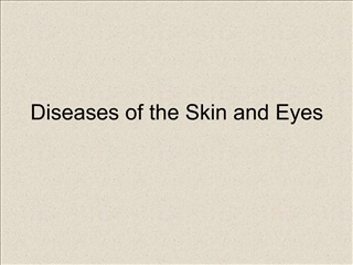 Diseases of the Skin and Eyes
